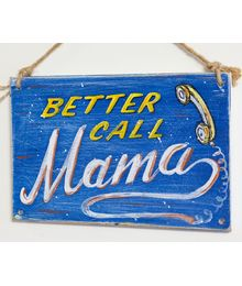 """""""Better Call Mom,"""" Sign number 32"""