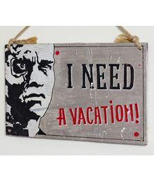 """I need a vacation"", Sign No. 114"