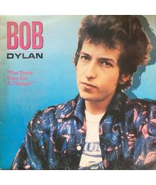 """Bob Dylan. """"The Times They Are A-Changin"""""""
